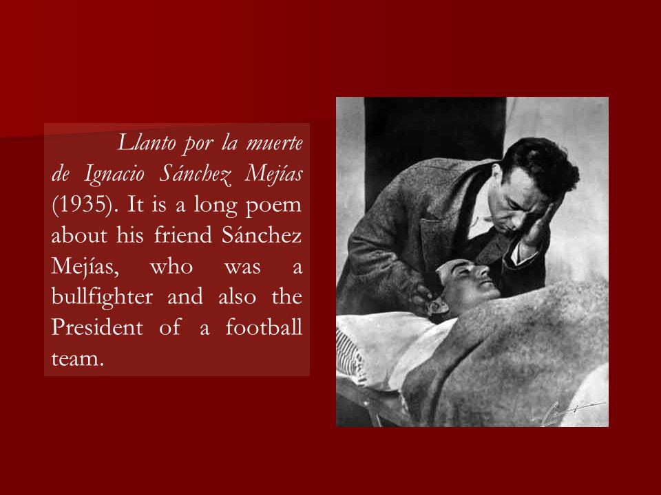 Llanto por la muerte de Ignacio Sánchez Mejías (1935).