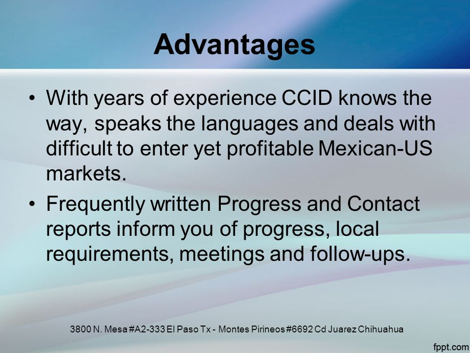 Advantages With years of experience CCID knows the way, speaks the languages and deals with difficult to enter yet profitable Mexican-US markets. Freq