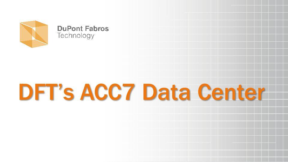 DFT's ACC7 Data Center