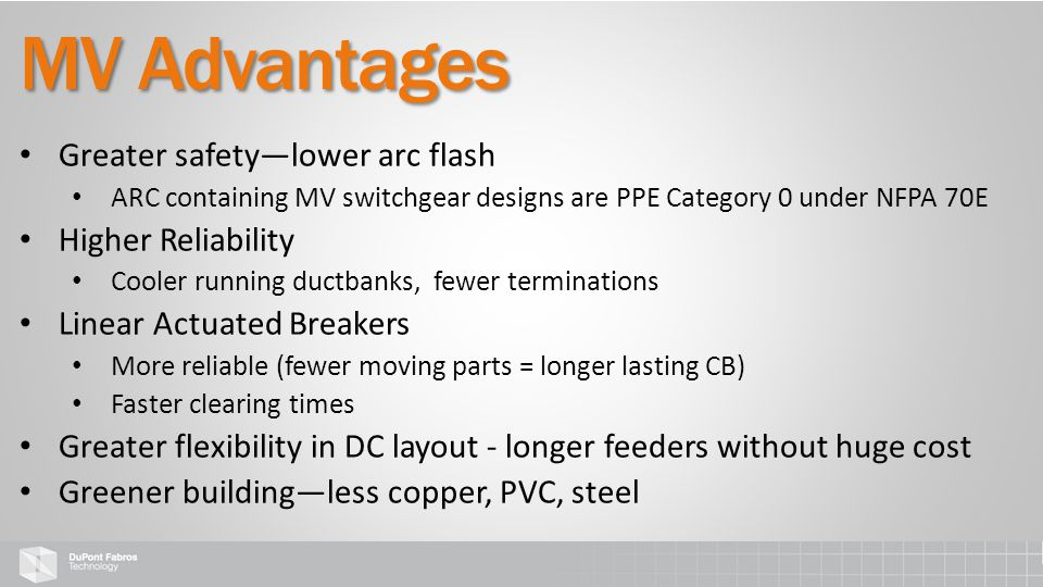 Greater safety—lower arc flash ARC containing MV switchgear designs are PPE Category 0 under NFPA 70E Higher Reliability Cooler running ductbanks, few