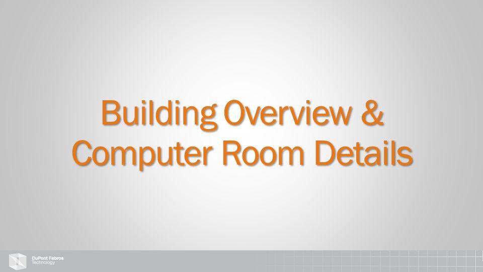 Building Overview & Computer Room Details