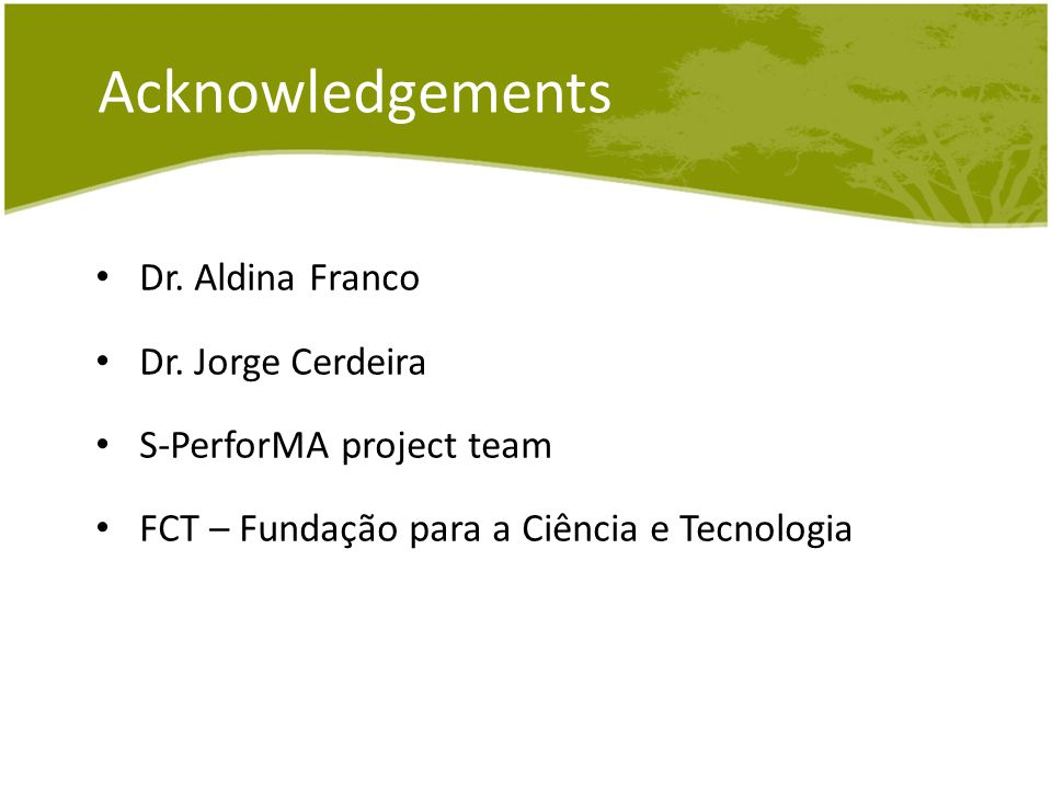 Acknowledgements Dr. Aldina Franco Dr.