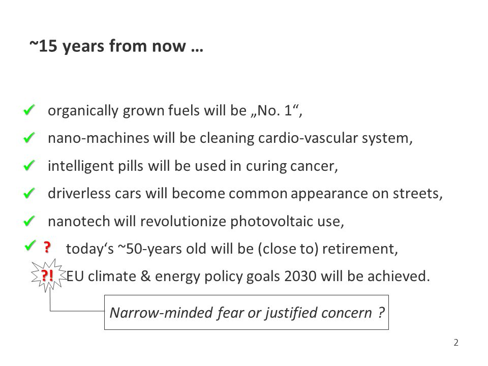 "~15 years from now … organically grown fuels will be ""No."