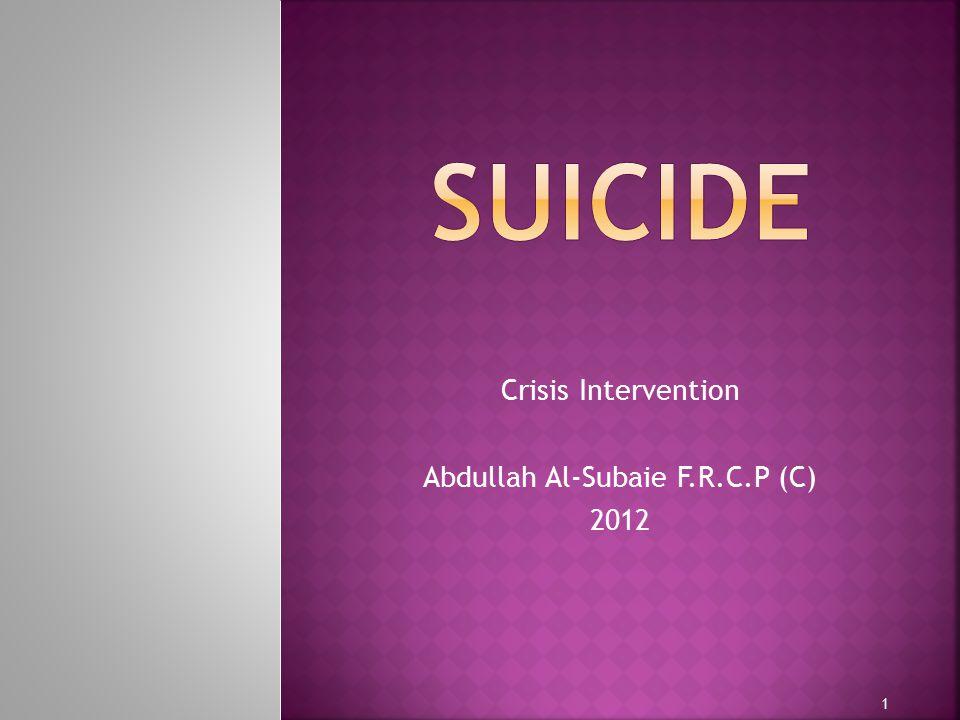 Crisis Intervention Abdullah Al-Subaie F.R.C.P (C) 2012 1
