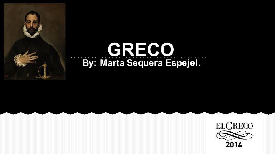 By: Marta Sequera Espejel. GRECO