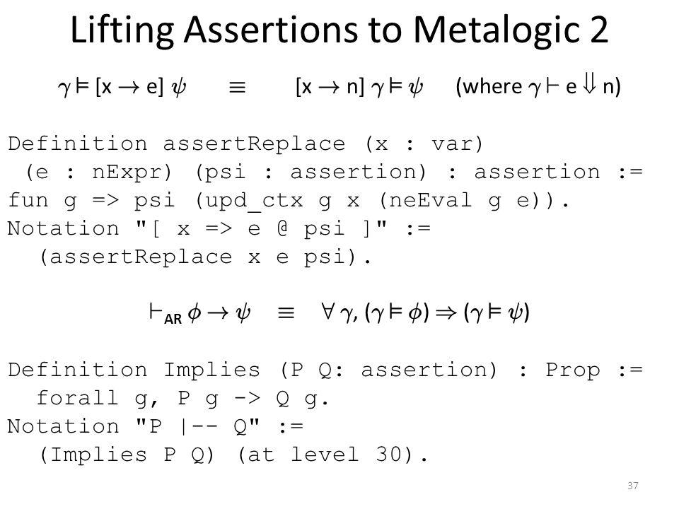 Lifting Assertions to Metalogic 2 ° ² [x . e] Ã ´ [x .
