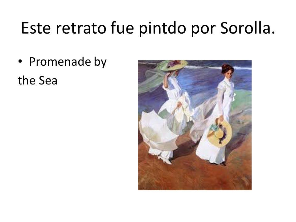 Este retrato fue pintdo por Sorolla. Promenade by the Sea