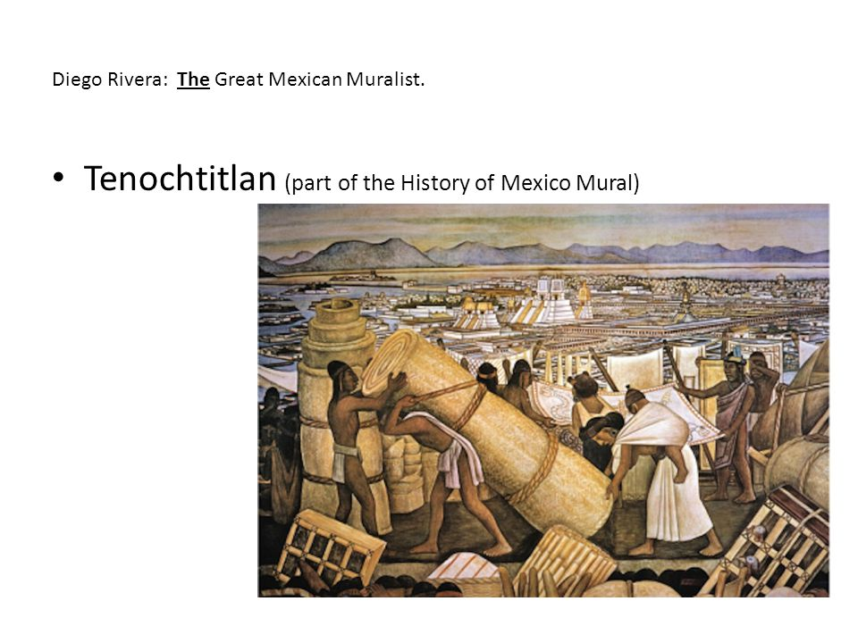 Diego Rivera: The Great Mexican Muralist. Tenochtitlan (part of the History of Mexico Mural)