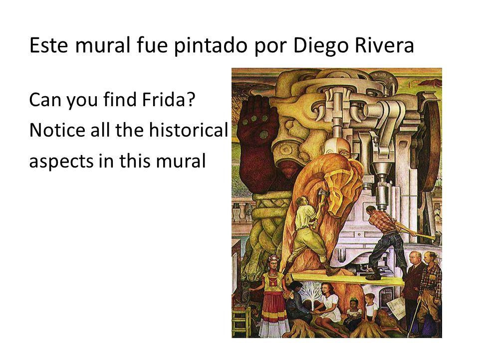 Este mural fue pintado por Diego Rivera Can you find Frida.