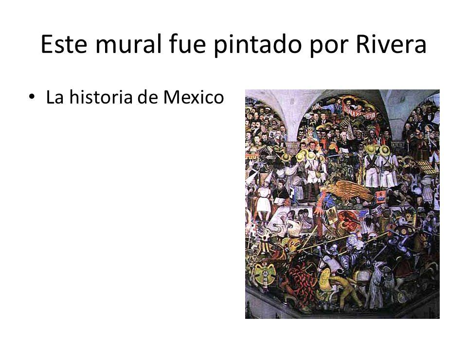 Este mural fue pintado por Rivera La historia de Mexico
