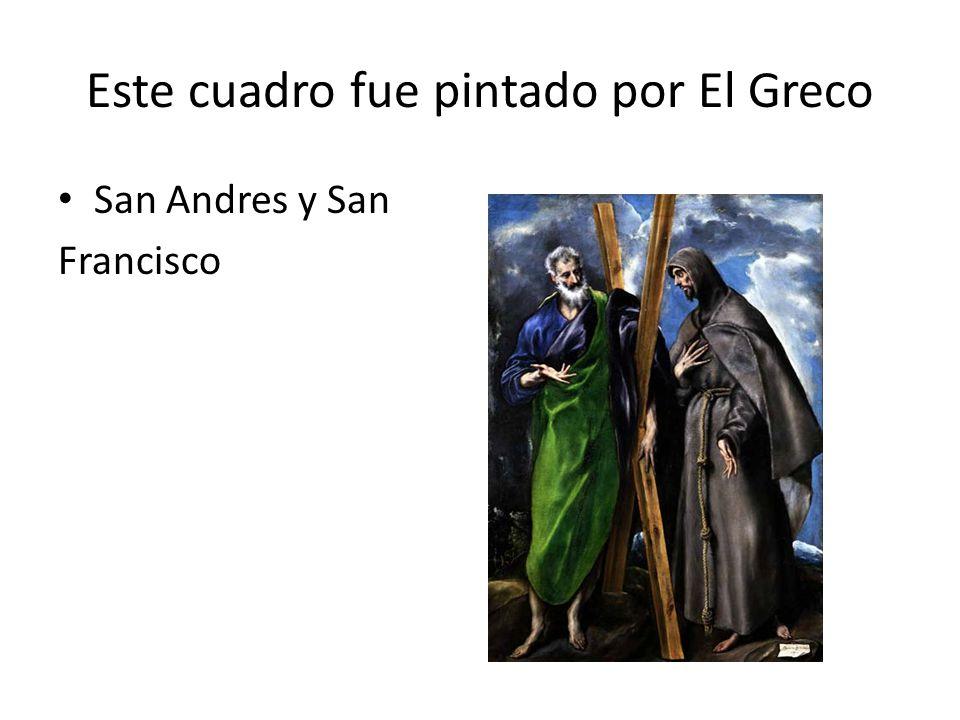 Este cuadro fue pintado por El Greco San Andres y San Francisco