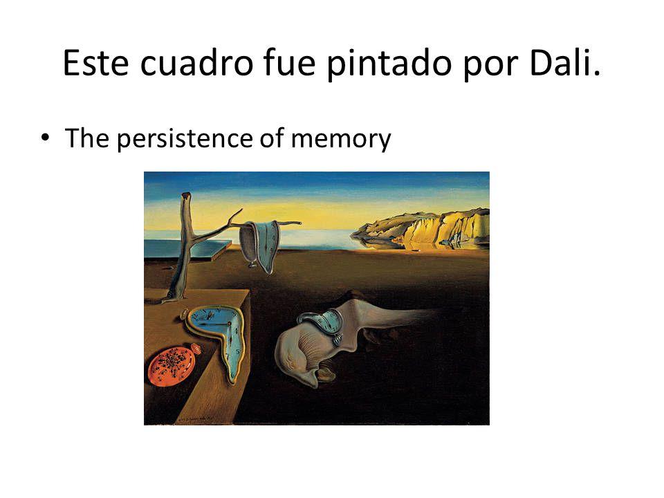Este cuadro fue pintado por Dali. The persistence of memory