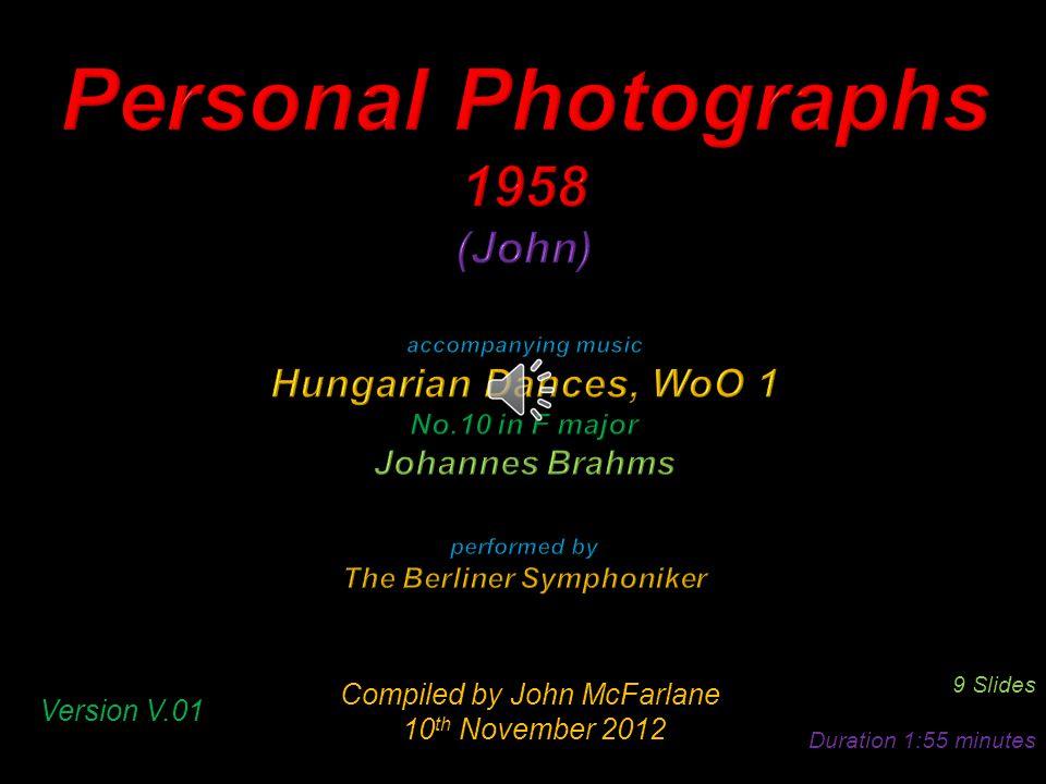 Compiled by John McFarlane 10 th November 2012 10 th November 2012 9 Slides Duration 1:55 minutes Version V.01