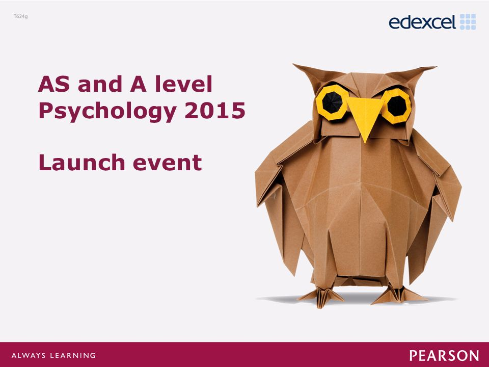 Click to edit Master title style Click to edit Master text styles –Second level Third level –Fourth level »Fifth level AS and A level Psychology 2015 Launch event