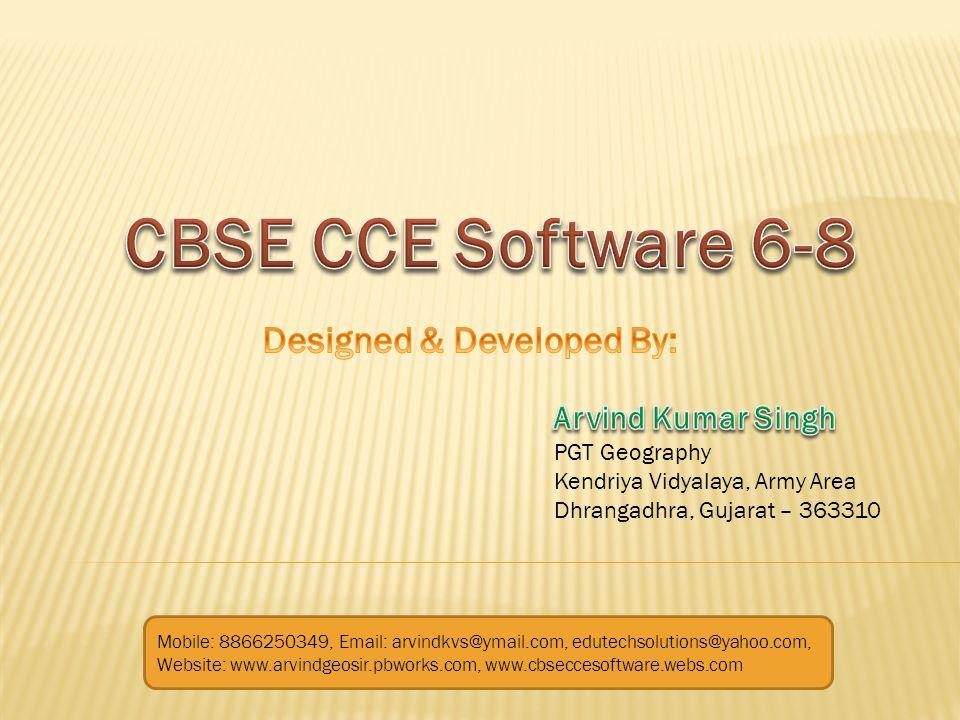 PGT Geography Kendriya Vidyalaya, Army Area Dhrangadhra, Gujarat – 363310 Mobile: 8866250349, Email: arvindkvs@ymail.com, edutechsolutions@yahoo.com,