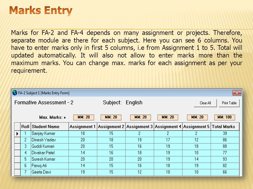 Marks for FA-2 and FA-4 depends on many assignment or projects.