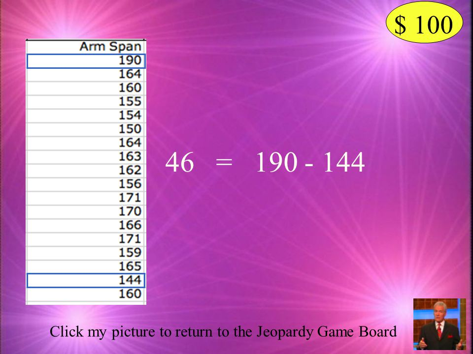 $ 100 Click my picture to see the answer What is the range for the arm span data?