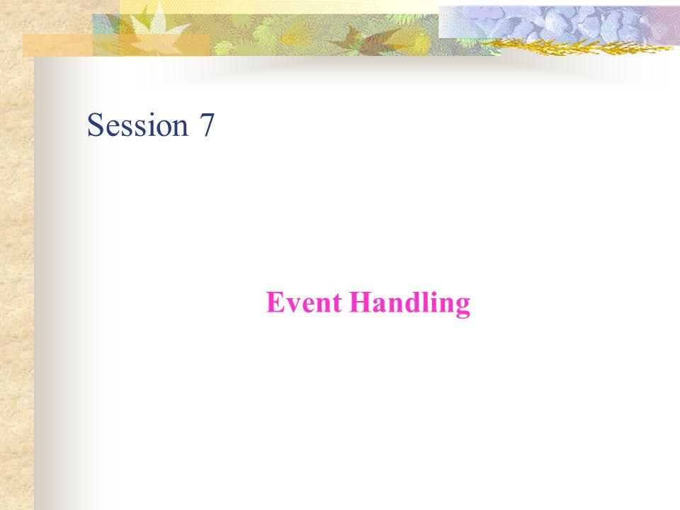 Session 7 Event Handling