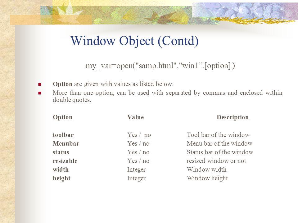 Window Object (Contd) my_var=open(
