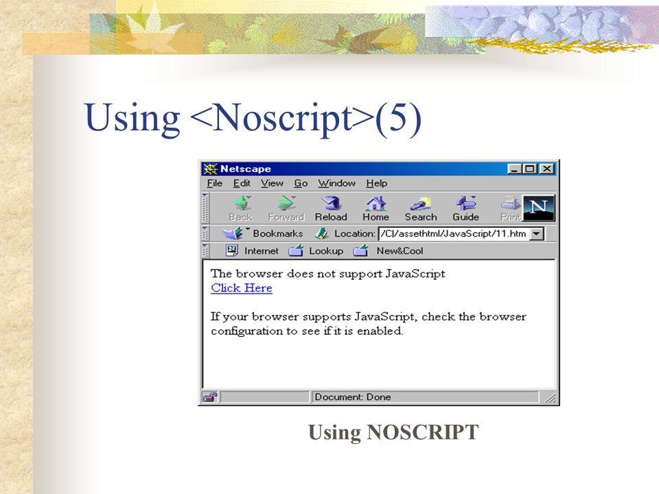 Using (5) Using NOSCRIPT