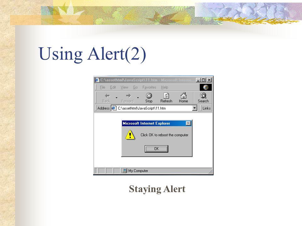 Using Alert(2) Staying Alert