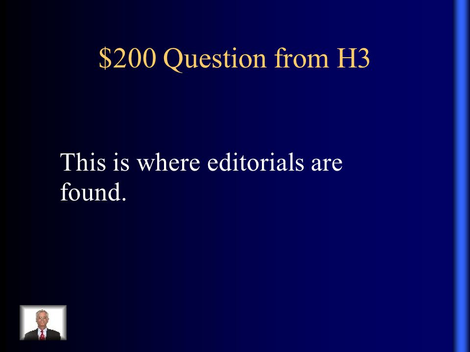 $200 Question from H3 This is where editorials are found.