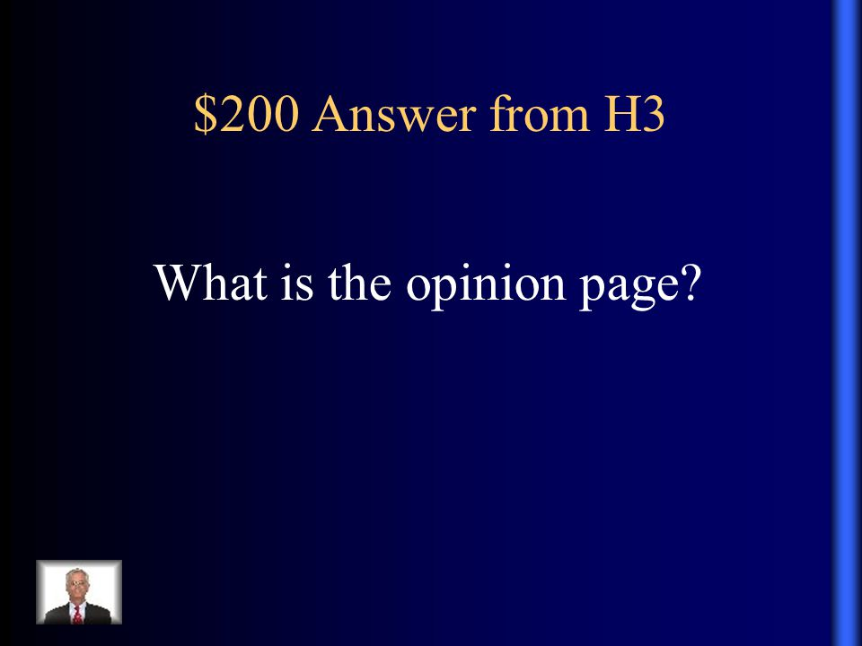 $200 Answer from H3 What is the opinion page