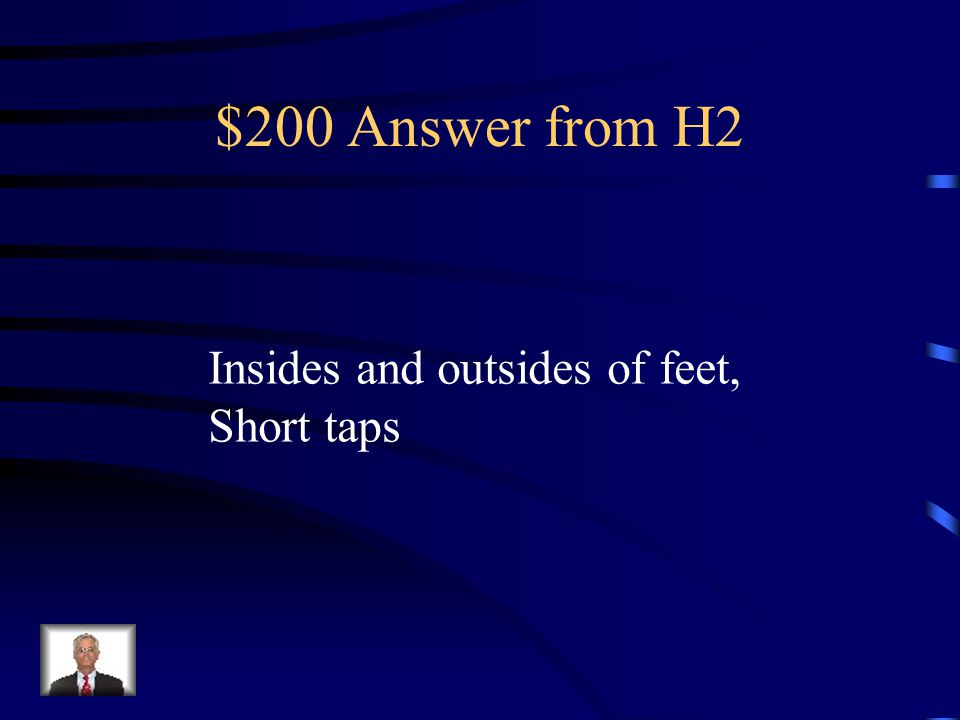 $200 Question from H2 What are the cues to dribbling with your feet (soccer)