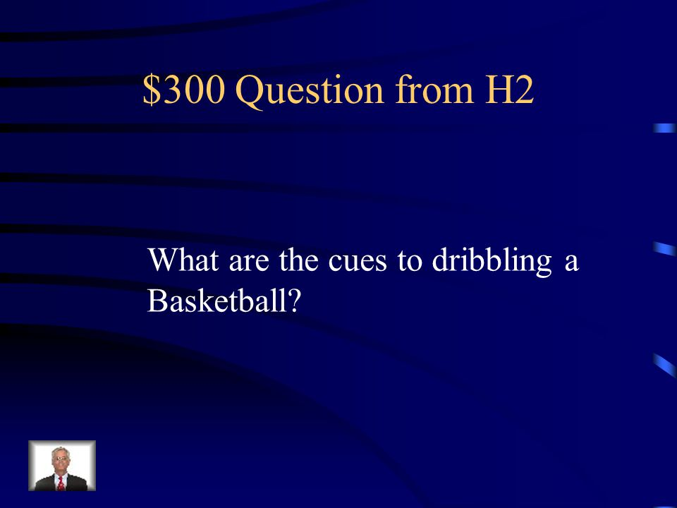 $200 Answer from H2 Insides and outsides of feet, Short taps