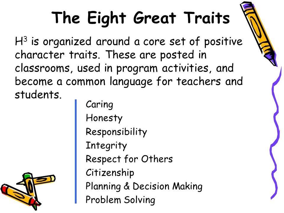 The Eight Great Traits H 3 is organized around a core set of positive character traits.