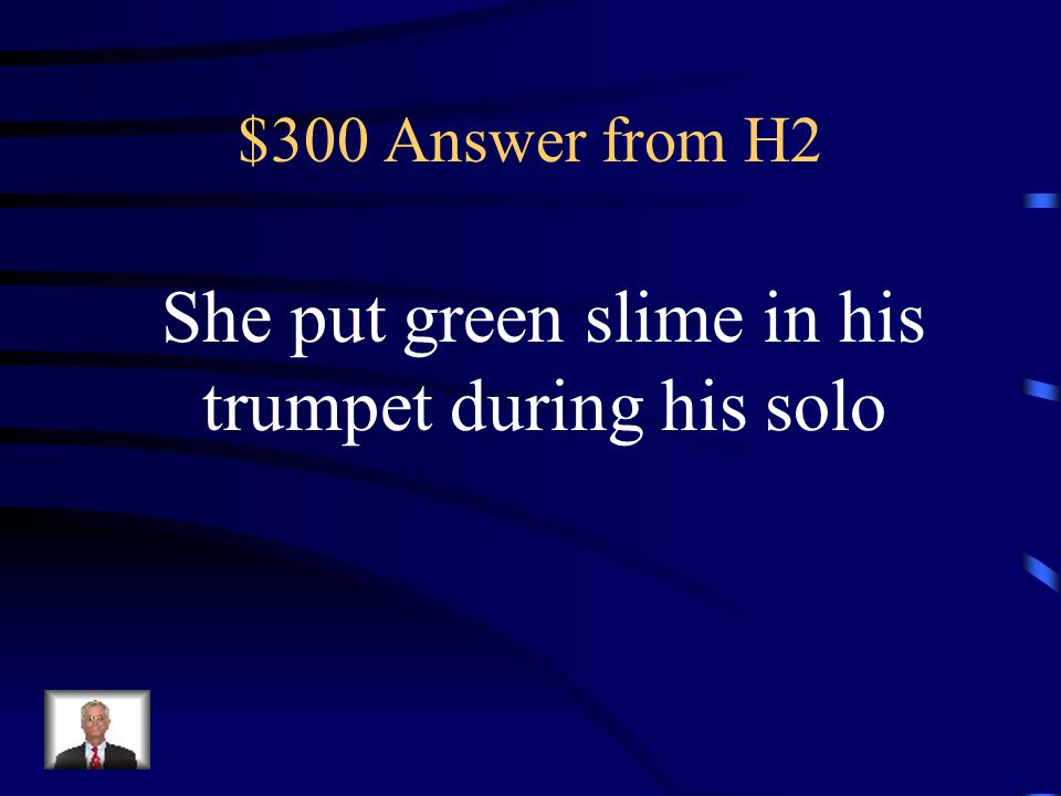 $300 Question from H2 What prank did O.P. pull on David Berger?