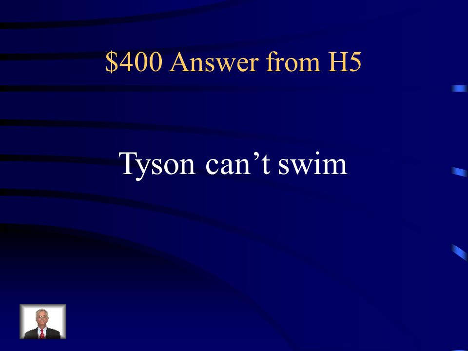 $400 Question from H5 At the climax of the story, the members of the Shadow Club forced Tyson to the beach, why was Tyson scared of the water?