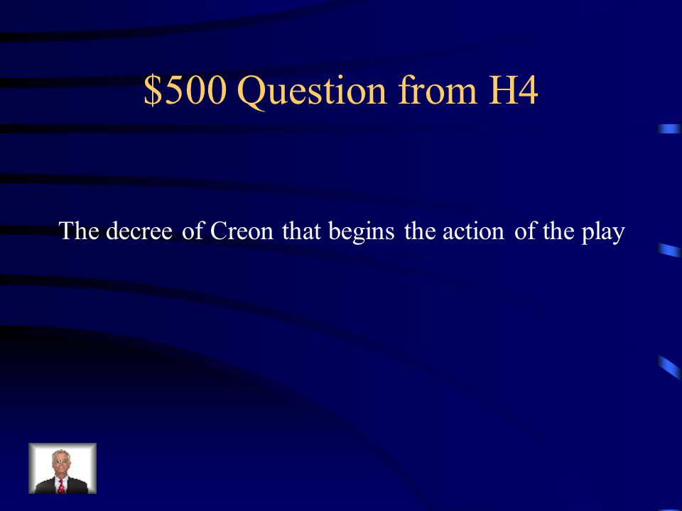 $400 Answer from H4 Who is Jocasta?
