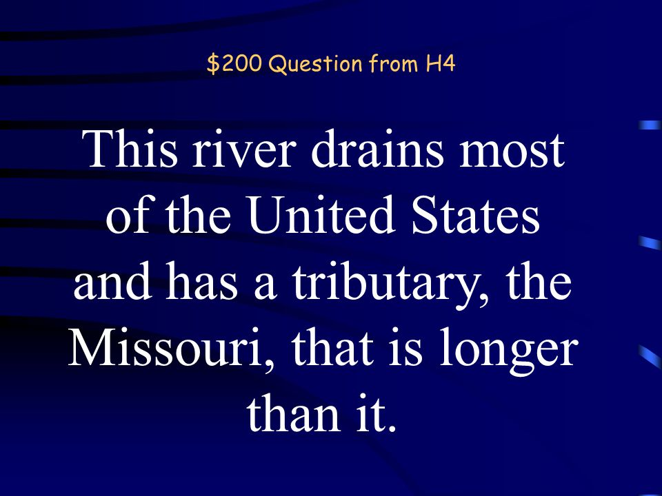 $100 Answer from H4 What is the Nile River? back