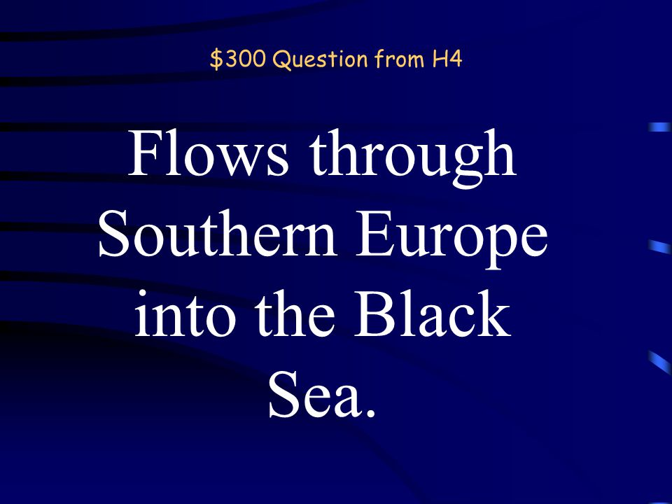 $200 Answer from H4 What is the Mississippi River? back