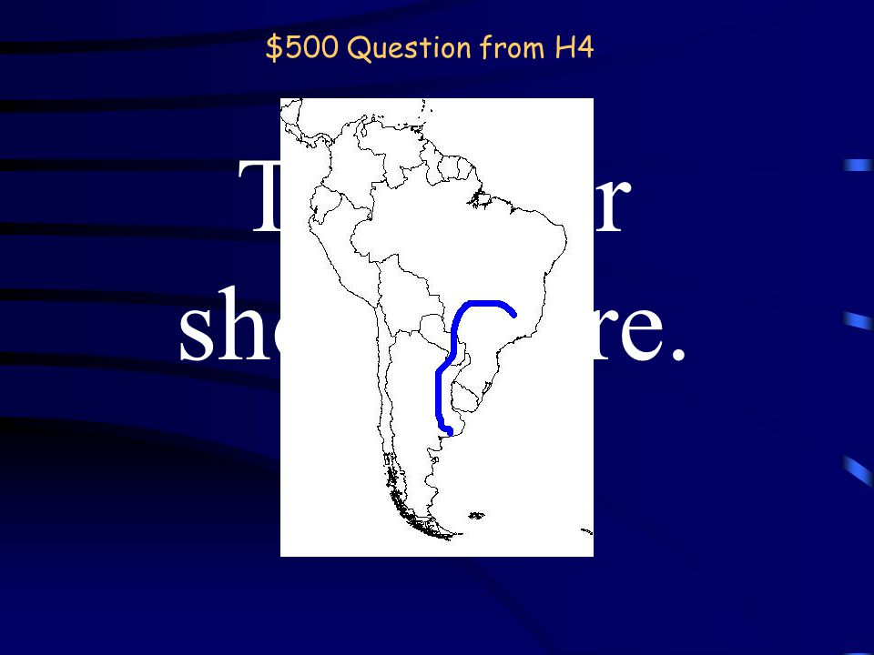 $400 Answer from H4 What is the Yellow River? back