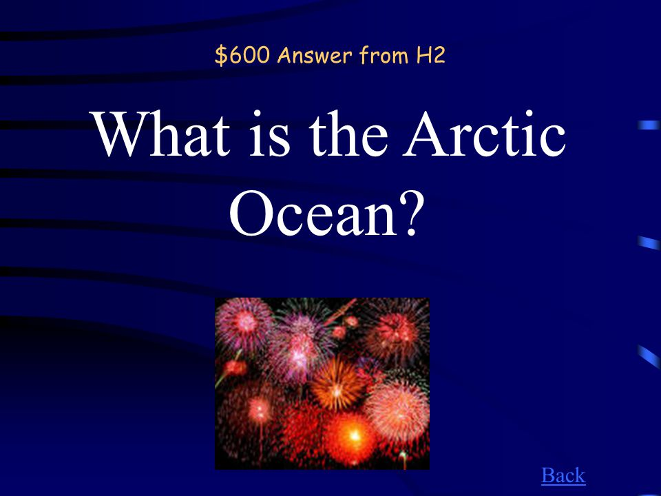 $600 Question from H2 Most of this ocean is frozen and will be dark 24 hours a day in Northern Hemisphere winter.