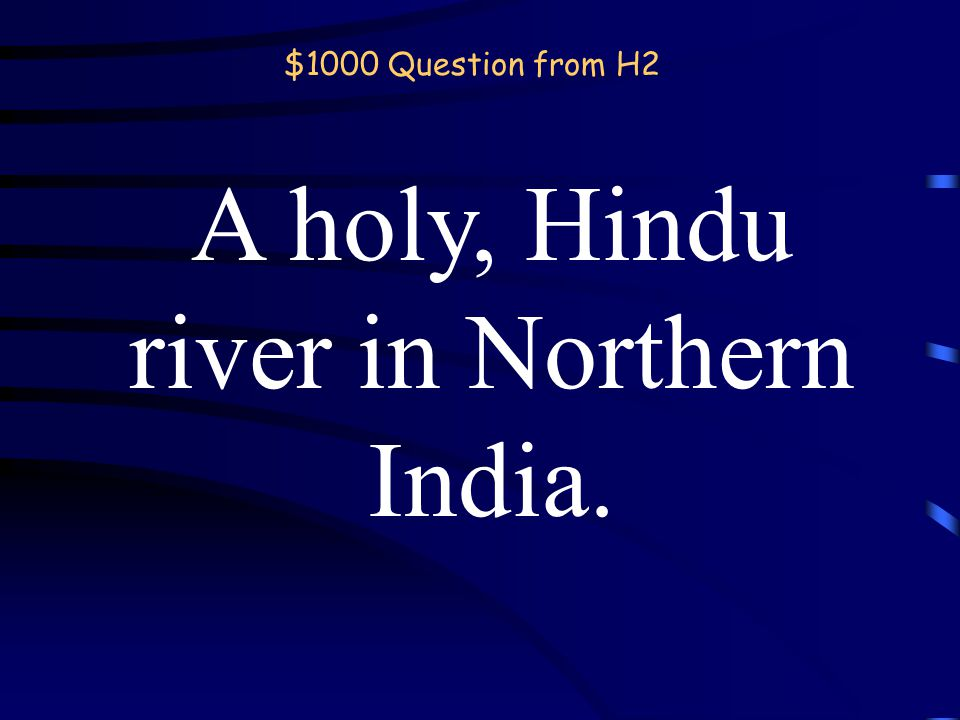 $800 Answer from H2 What are the Tigris and Euphrates Rivers? Back