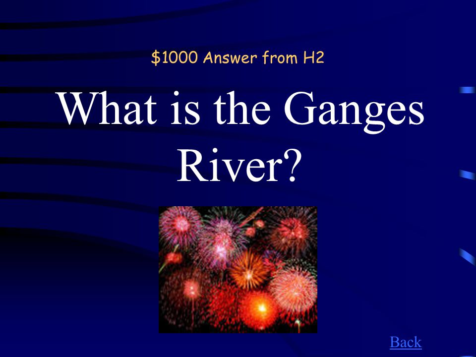 $1000 Question from H2 A holy, Hindu river in Northern India.