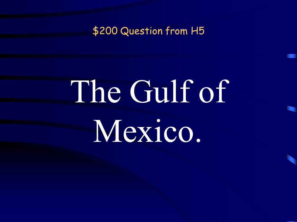 $1000 Answer from H4 What is the Ganges River? Back
