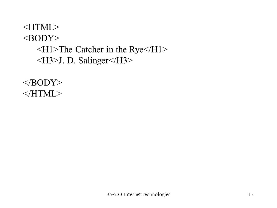 95-733 Internet Technologies17 The Catcher in the Rye J. D. Salinger