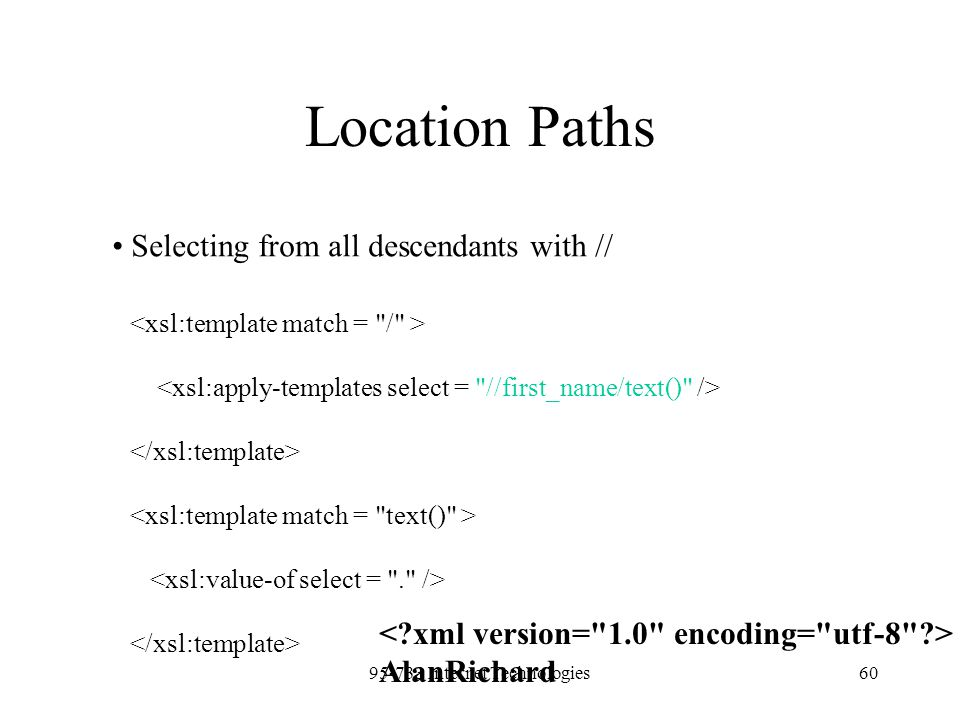 95-733 Internet Technologies60 Location Paths Selecting from all descendants with // AlanRichard