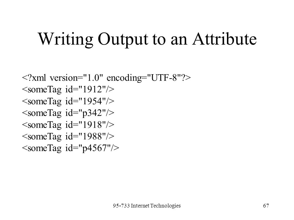 95-733 Internet Technologies67 Writing Output to an Attribute