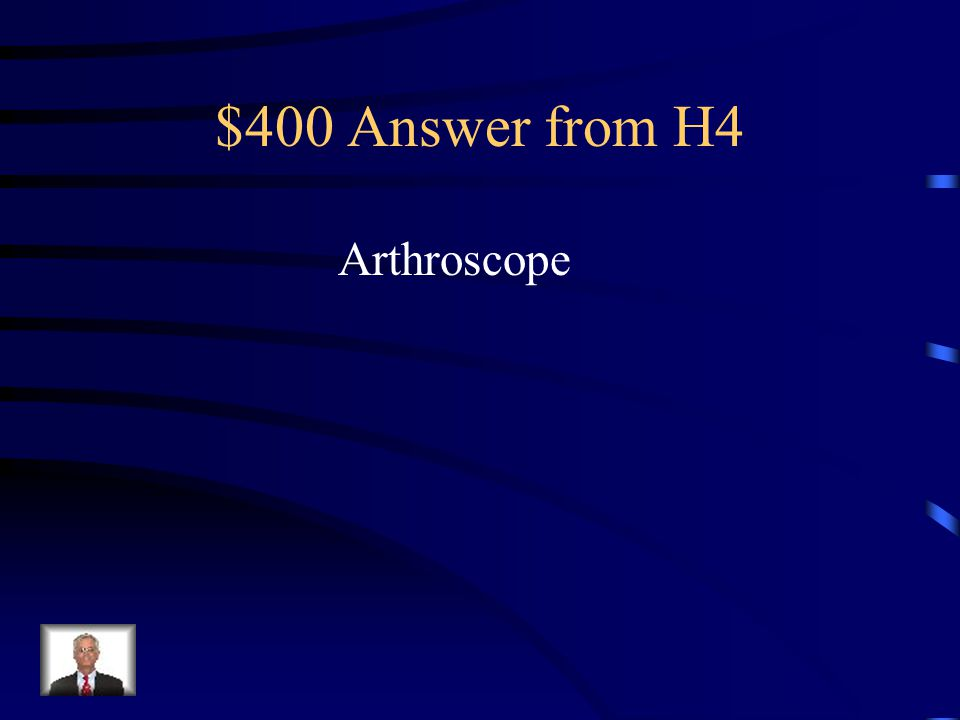 $400 Question from H4 A(n) _____________ is a slim tube-shaped Instrument that can be inserted into a joint Through a small slit.
