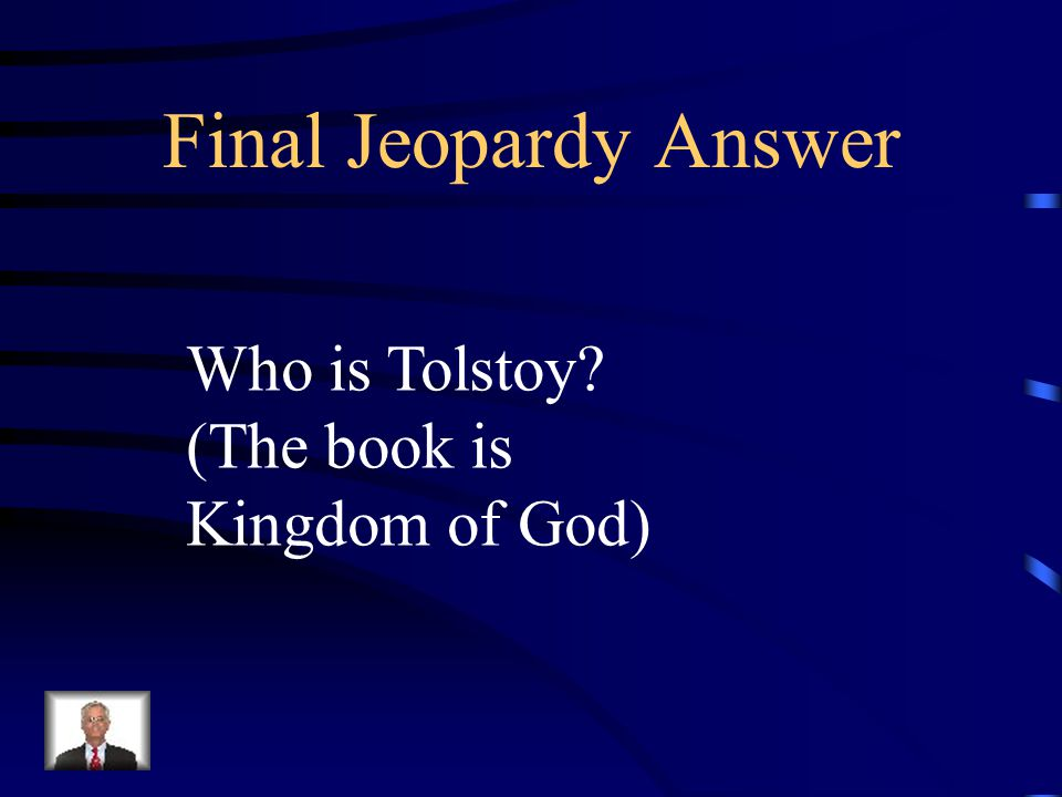 "Final Jeopardy This author wrote, ""If one man kills another, it murder, but if a hundred thousand men kill another hundred thousand, it is considered"