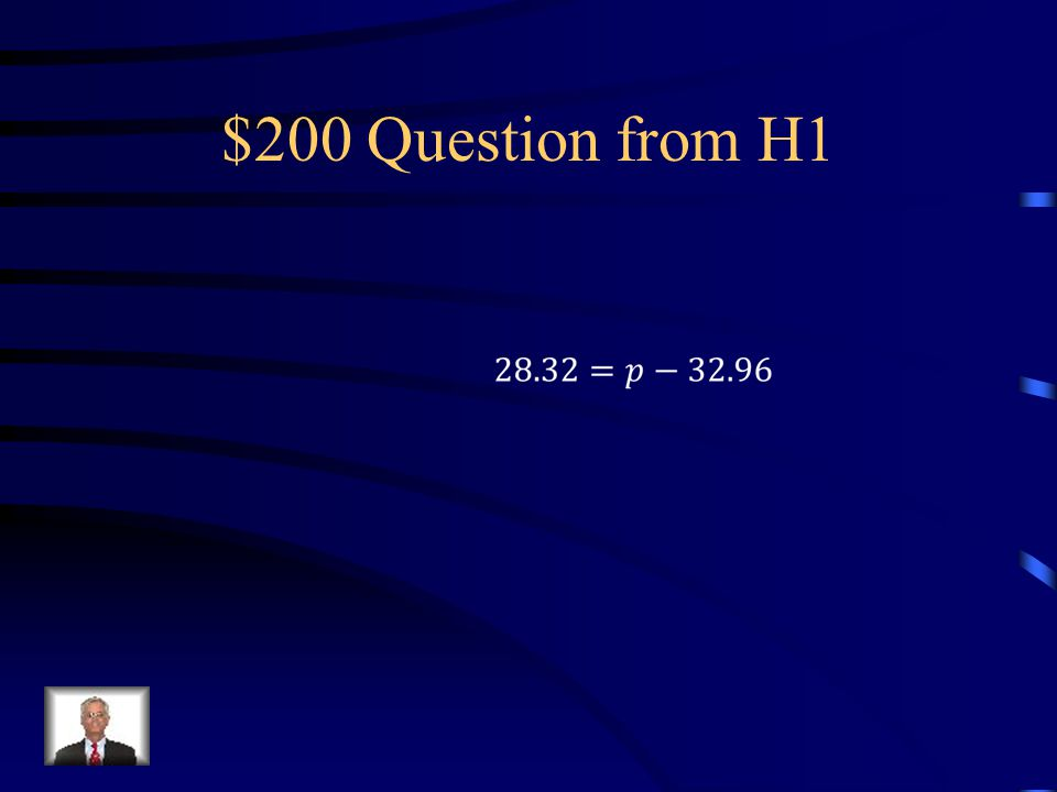 $100 Answer from H1 x = 1