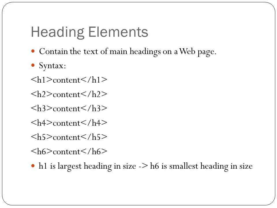Heading Elements Example: Our Mission and Objectives Our Mission Our Objectives Grouping headings using hgroup element: CBIS 3219: Web Development HTML 5