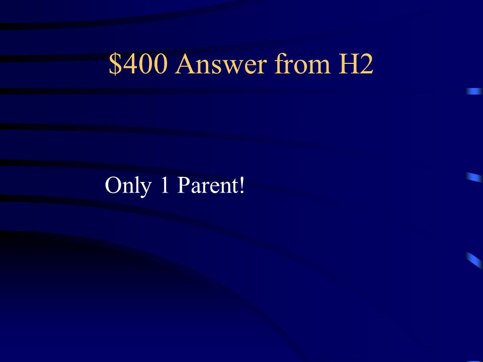 $400 Question from H2 Why does asexual reproduction produce offspring with identical DNA