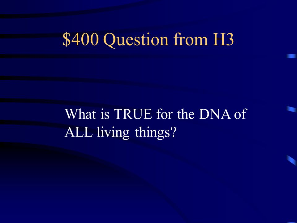 $300 Answer from H3 GENES