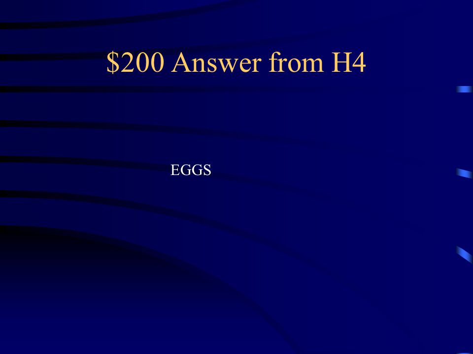 $200 Question from H4 What are the sex cells of the female parent are called ?